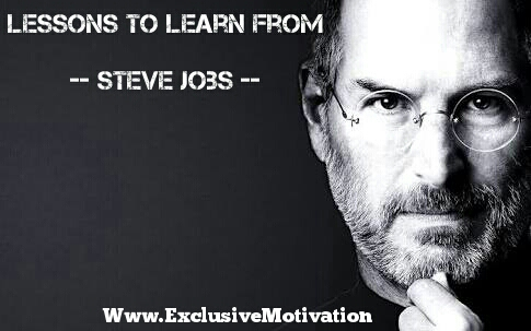 Life Changing Lessons To Learn From Steve Jobs