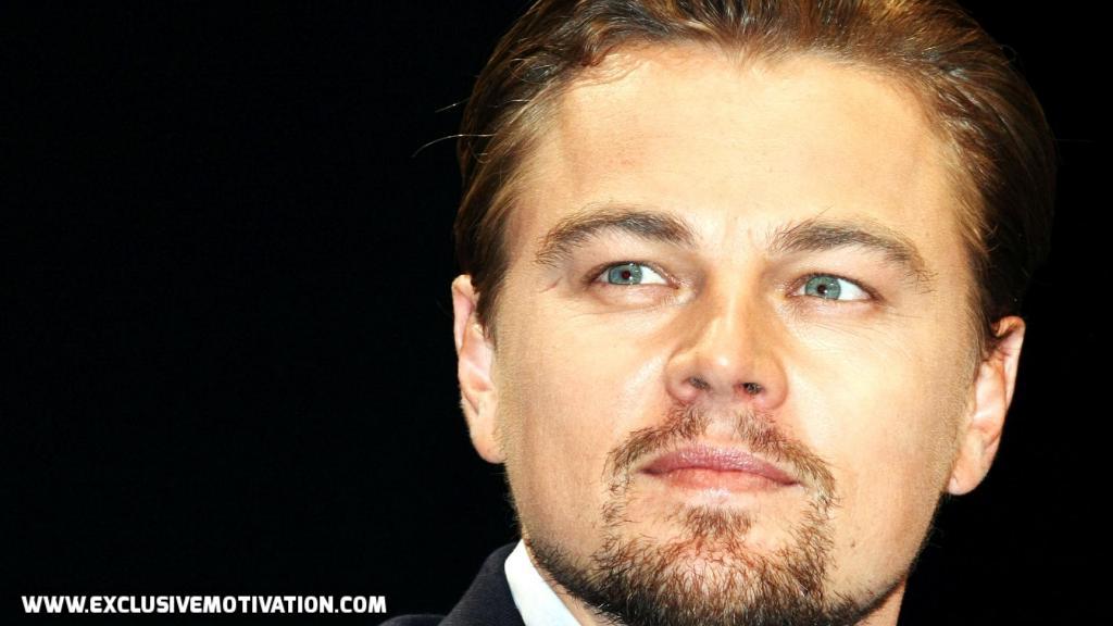 75 Inspirational Leonardo DiCaprio Quotes