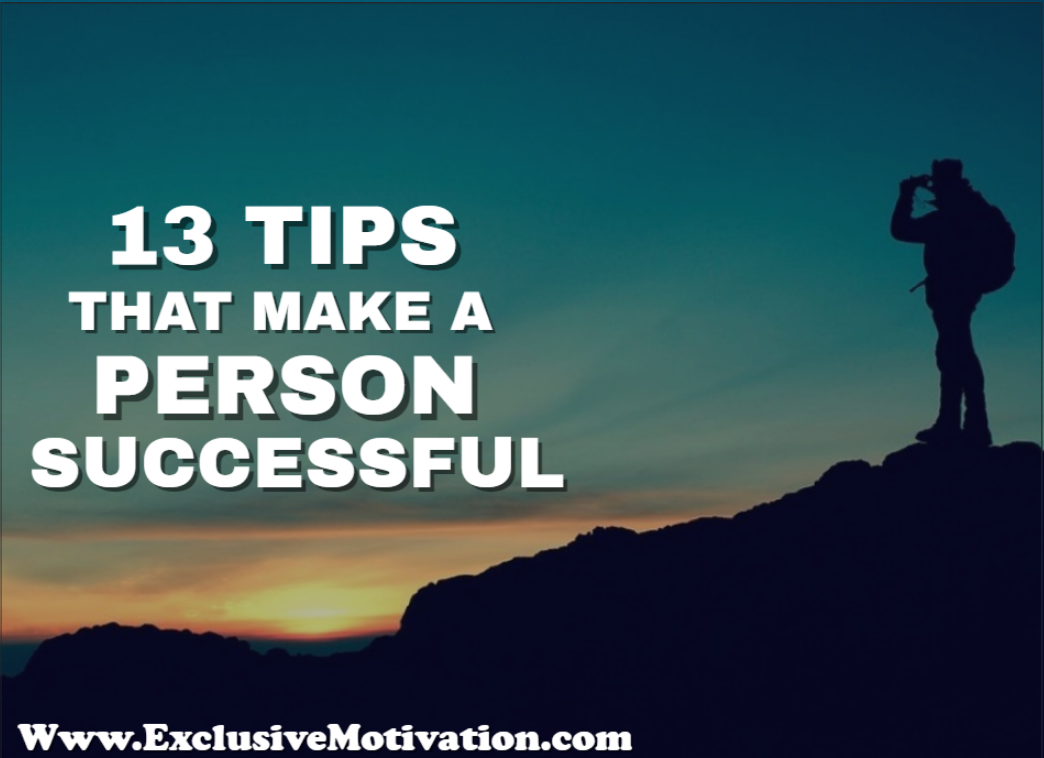 13 Tips That Make a Person Successful