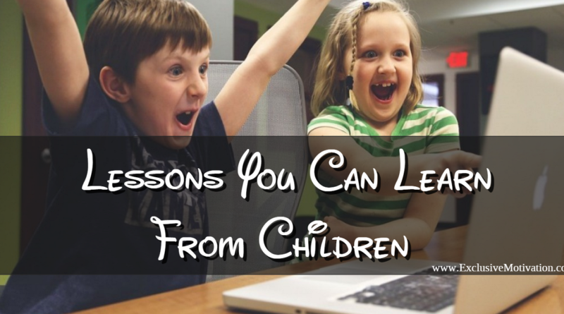 Lessons You Can Learn From Children