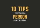 10 Tips That Make a Person Successful