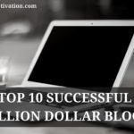 Top 10 Successful Million Dollar Blogs