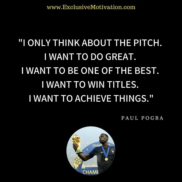 Paul Pogba Quotes