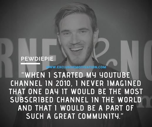 Incredible PewDiePie Quotes